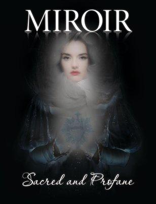MIROIR MAGAZINE • Sacred and Profane • Rose Gabriel De La Lyre