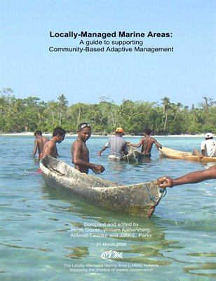 Locally-Managed Marine Areas: A guide to supporting Community-Based Adaptive Management