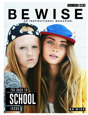 BE WISE Magazine The Back To School Issue