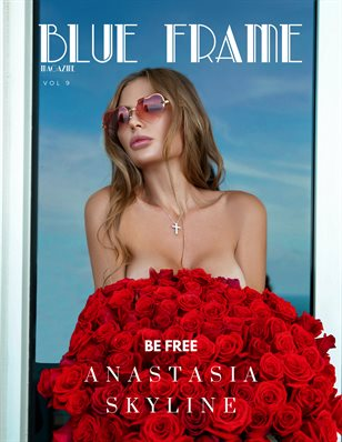 Blue Frame Magazine Vol. 9 - ANASTASIA SKYLINE