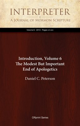 Introduction, Volume 6: The Modest But Important End of Apologetics