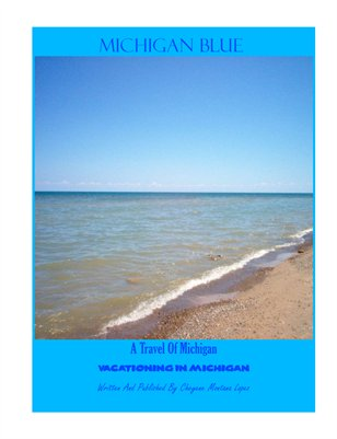 Michigan BlueMagazine: Vacationing In Michigan