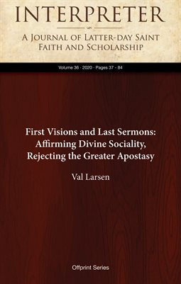 First Visions and Last Sermons: Affirming Divine Sociality, Rejecting the Greater Apostasy