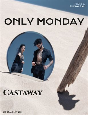 ONLY MONDAY MAGAZINE NO. 17 AUGUST 2021