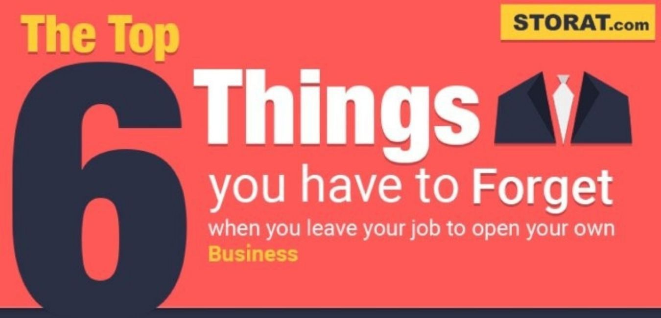 The 6 things you have to forget when you leave your job to open your own business