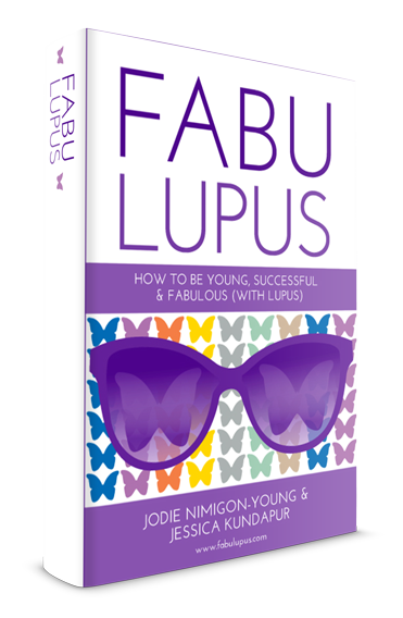Fabulupus: How To be Young, Successful & Fabulous (with lupus)