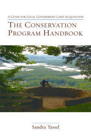 The Conservation Program Handbook: A Guide for Local Government Land Acquisition