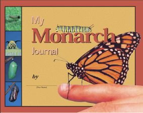 My Monarch Journal butterfly journal, butterfly metamorphosis book, butterfly photography book, rare butterfly photographs, teacher guide for butterflies, children%27s caterpillar to butterfly journal, monarch journal