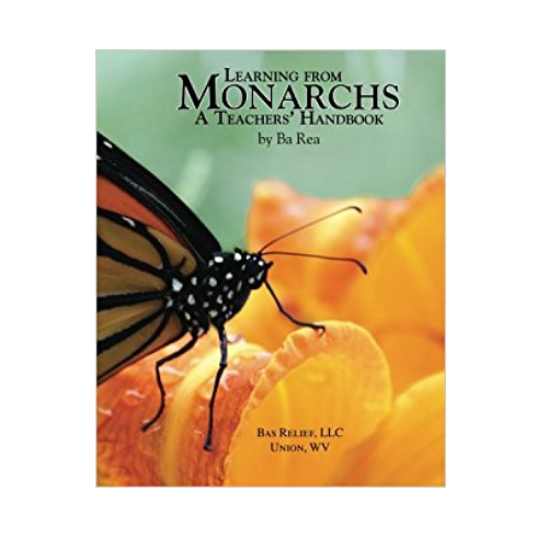 Learning from Monarchs: A Teacher%27s Handbook by Ba Rea