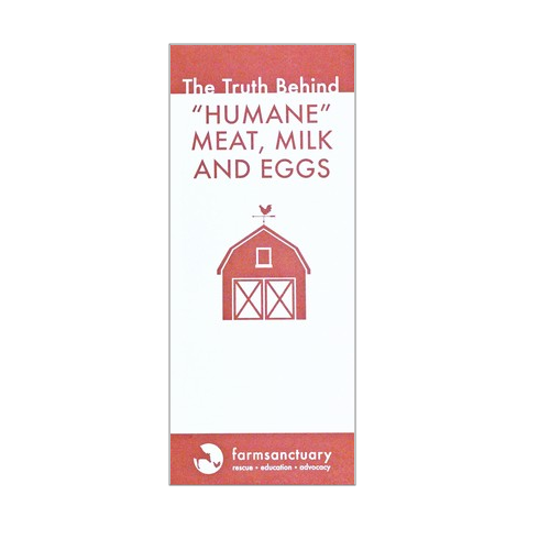 Farm Sanctuary The Truth Behind Humane Meat, Milk, and Eggs Brochure