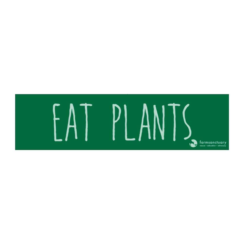 Farm Sanctuary Eat Plants Bumper Sticker