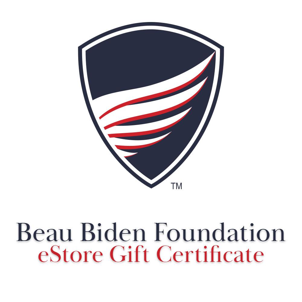 Beau Biden Foundation eStore Gift Certificate