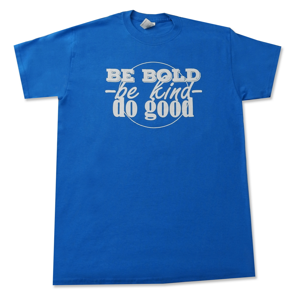 Be Bold, Be Kind, Do Good Unisex Tee