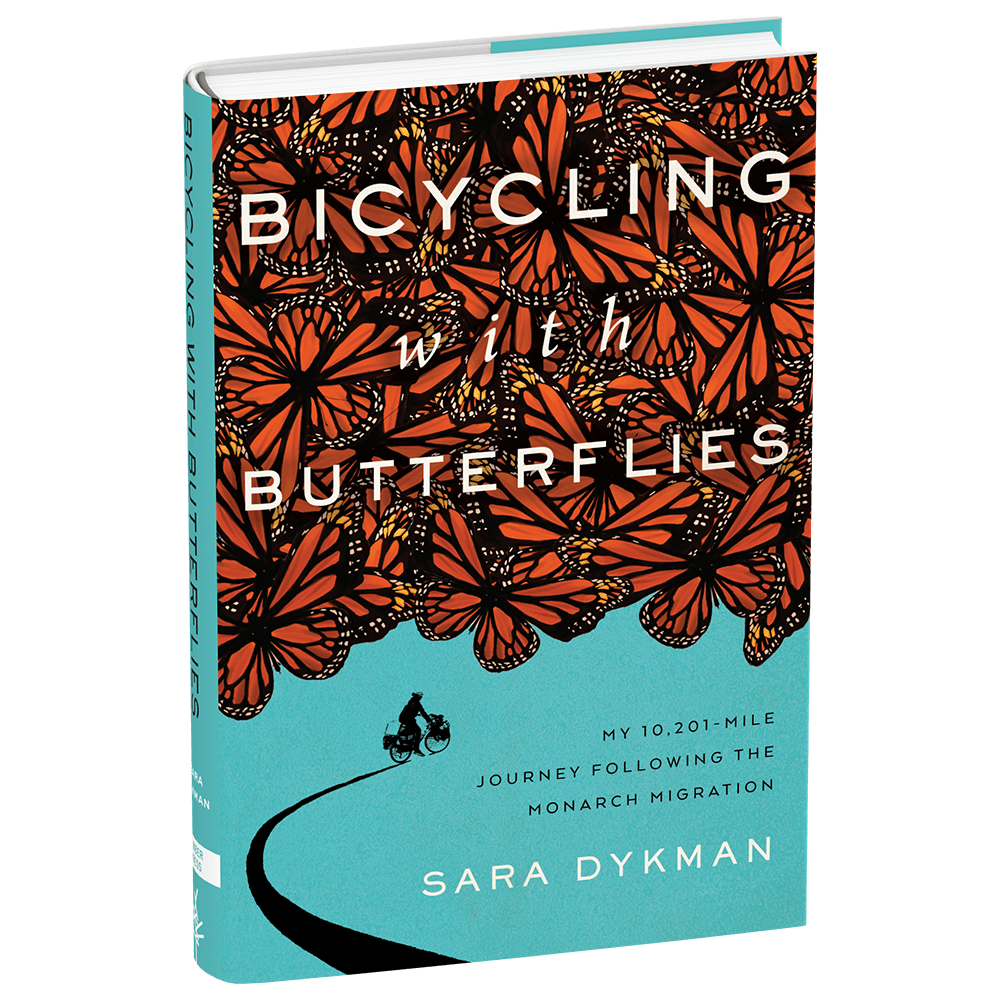 Bicycling with Butterflies: My 10,201-Mile Journey Following the Monarch Migration