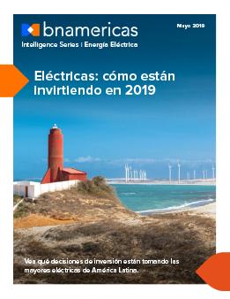 Eléctricas: cómo están invirtiendo en 2019