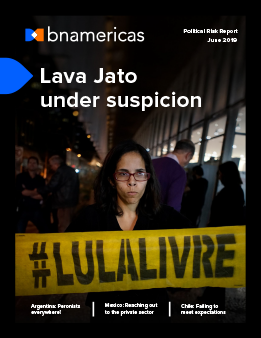 Political Risk Report: Lava Jato under suspicion