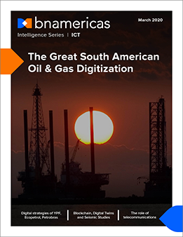 The Great South American Oil & Gas Digitization