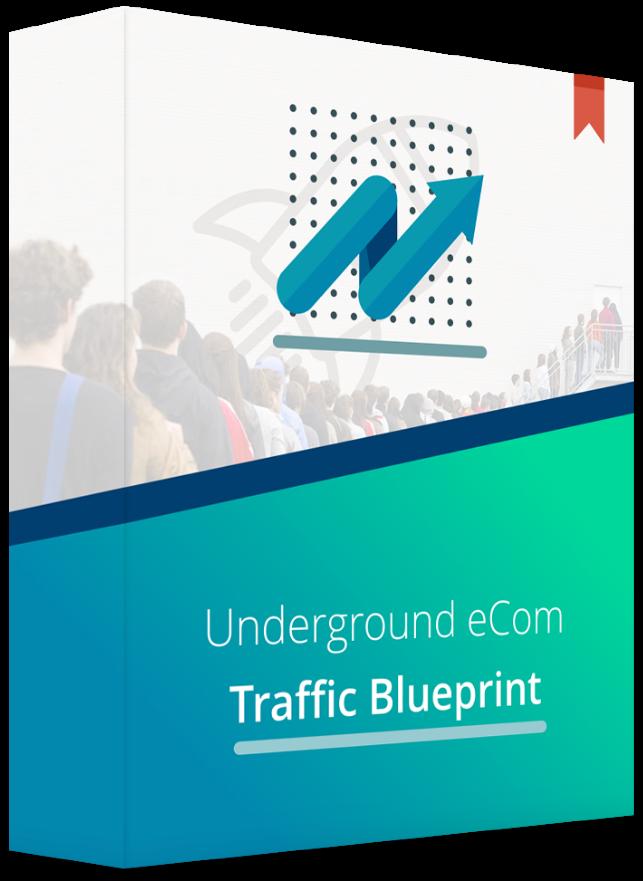 underground ecom traffic blueprint