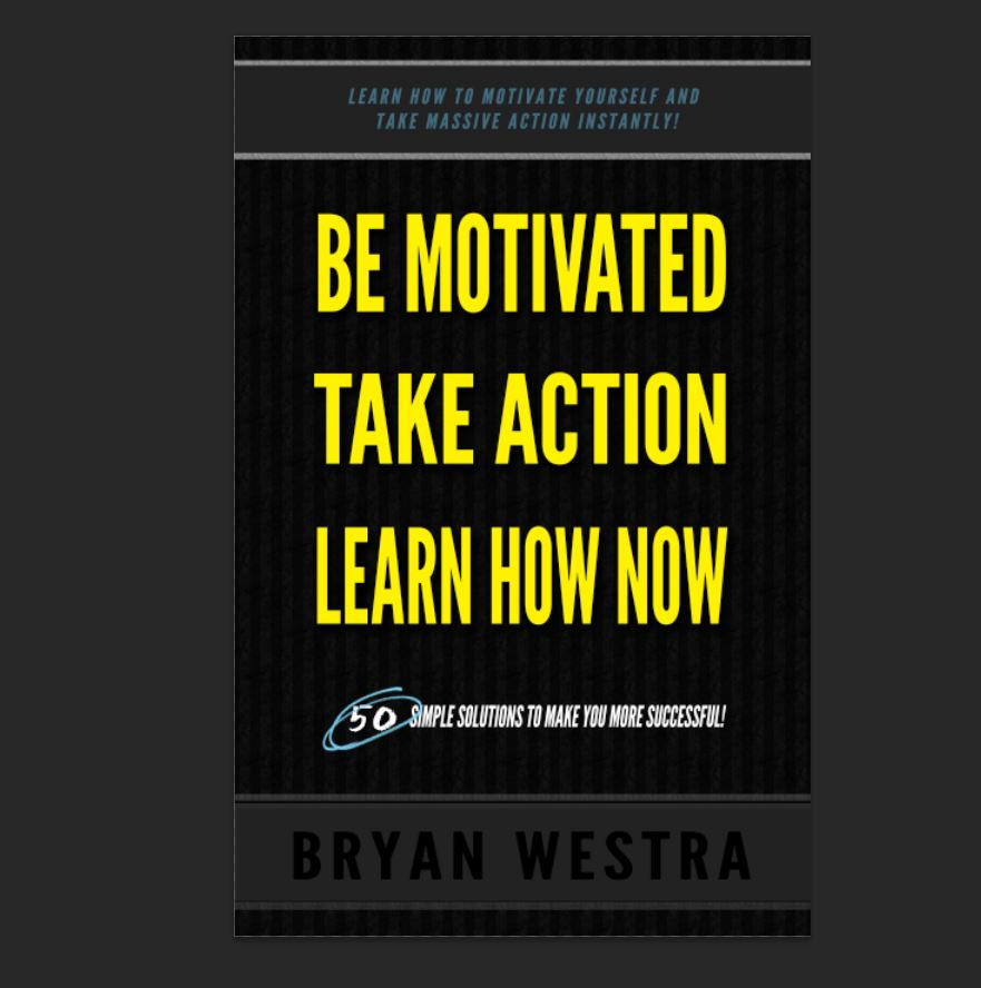Be Motivated, Take Action, Learn How Now [Trade Paperback Book]