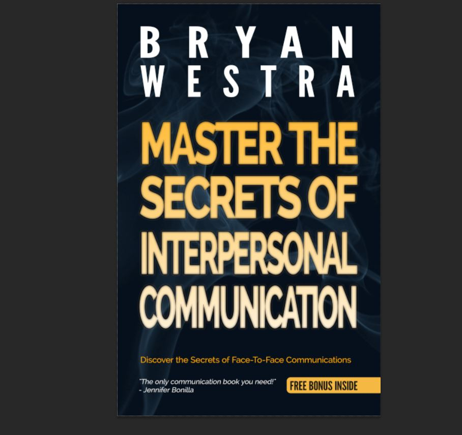 Master The Secrets Of Interpersonal Communication
