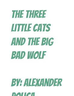 The Three little cats and the big bad wolf  By: alexander po Storybook Cover