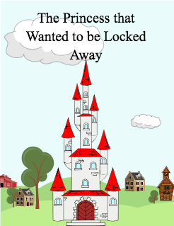 The Princess that Wanted to be Locked Away Storybook Cover