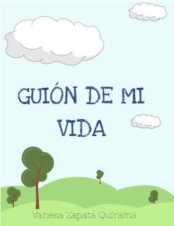 GUIÓN DE MI VIDA Storybook Cover