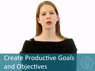 Create productive goals and objectives