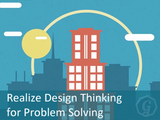 Realize design thinking for problem solving