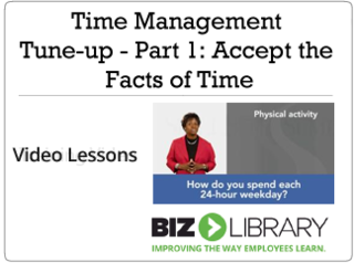 Time management tune up   part 1  accept the facts of time