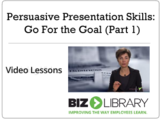 Persuasive presentation skills  go for the goal (part 1)
