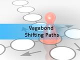 Vagabond shifting paths