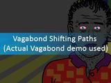 Vagabond shifting paths (actual vagabond demo used)