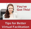 You've got this! tips for better virtual facilitat