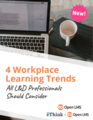Open lms   4 new! workplace learning trends all ld professionals should consider (002)