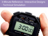 3 minute reference   interactive designs   technical simulation