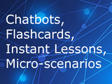 Chatbots  flashcards  instant lessons  micro scenarios