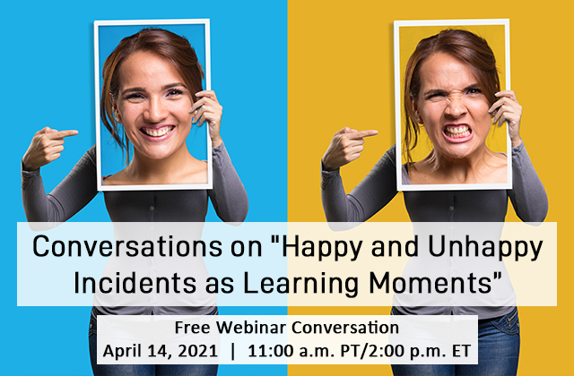Preview full conversations on happy and unhappy incidents as learning moments
