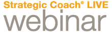 Strategic Coach LIVE webinar