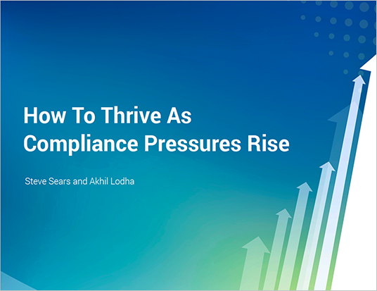 How to thrive as compliance pressures rise