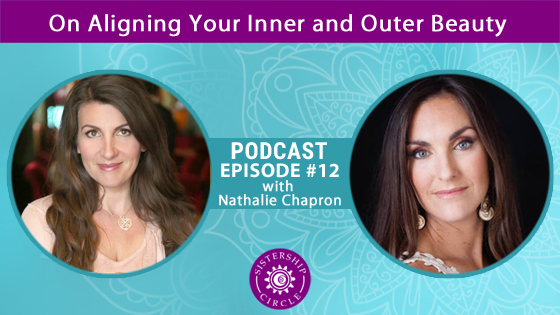EP12: Nathalie Chapron on Aligning Your Inner and Outer Beauty