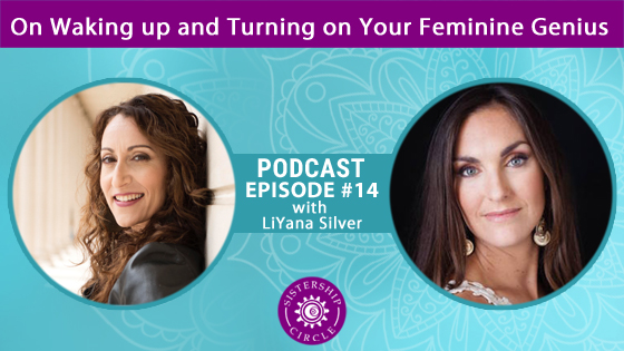 EP 14: LiYana Silver on Waking up and Turning on Your Feminine Genius