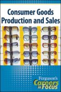 Careers in Focus: Consumer Goods Production and Sales