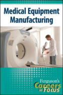 Careers in Focus: Medical Equipment Manufacturing