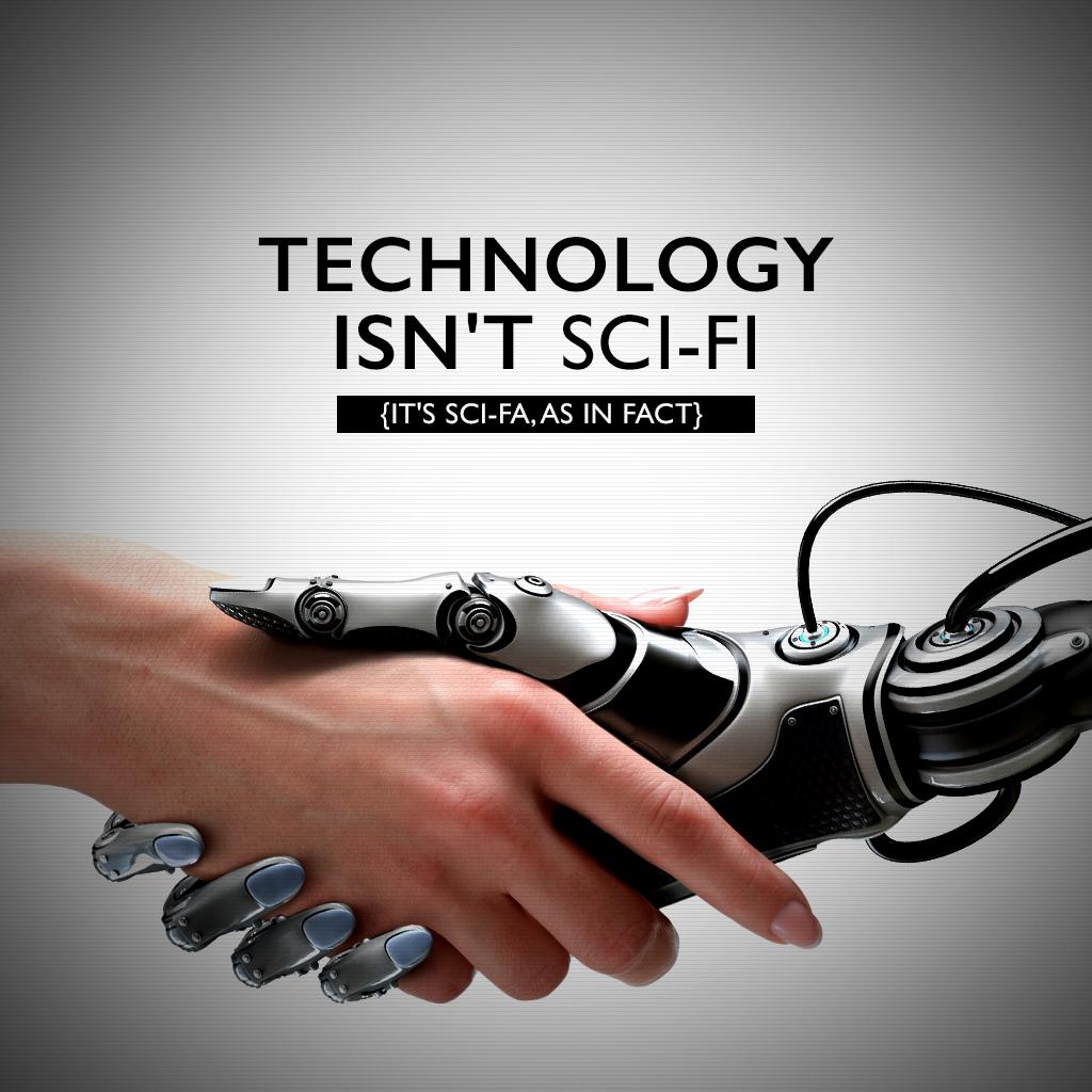 Technology Isn't Sci-Fi