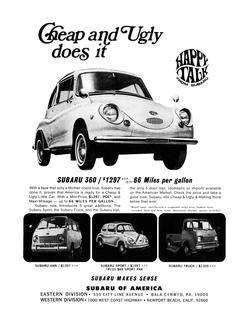 "An iconic ad for the Subaru 360, a vehicle which debuted in the U.S. in 1968, was headlined ""Cheap and Ugly Does It"""
