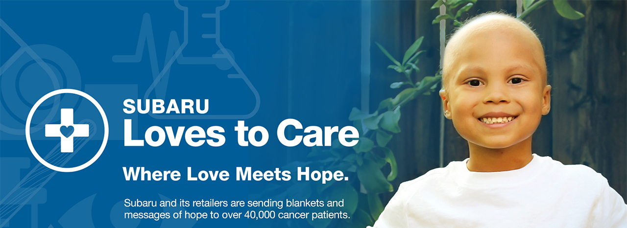 SUBARU OF AMERICA DEDICATES JUNE TO SHARING HOPE AND WARMTH WITH THOSE BATTLING CANCER<br />