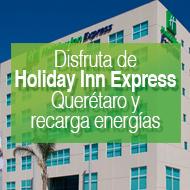 Llénate de cultura, leyendas e historia… disfruta de un fin de semana en Querétaro con Holiday Inn
