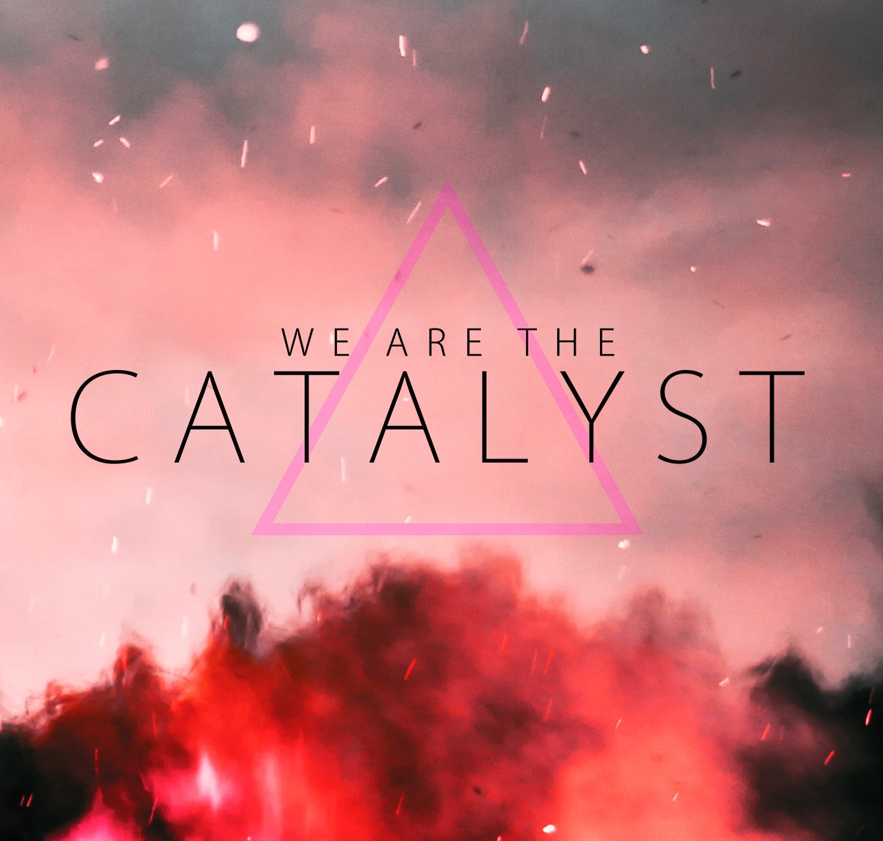 We Are The Catalysts'-Success