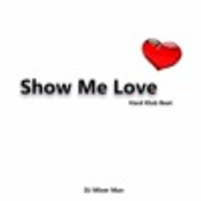 Show Me Love - (Hard Klub Beat Mix) | DJ Mixer Man